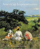 American Impressionism, William H. Gerdts, 0789207370