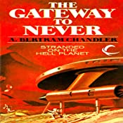 The Gateway to Never: John Grimes, Book 18 | A. Bertram Chandler