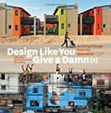 Design Like You Give a Damn 1st Edition