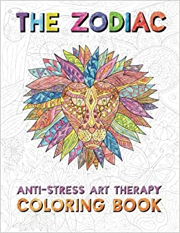 Amazon Com The Zodiac Anti Stress Art Therapy Coloring Book