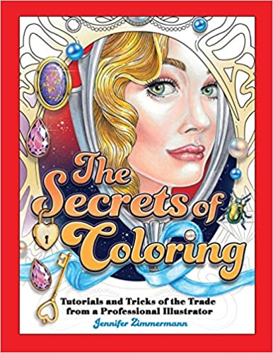 The Secrets Of Coloring Tutorials And Tricks Trade From A Professional Illustrator Volume 1 Jennifer Zimmermann 9780998929217 Amazon Books