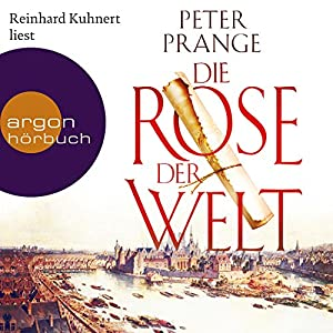 die rose der welt audible audio edition peter prange reinhard kuhnert argon. Black Bedroom Furniture Sets. Home Design Ideas