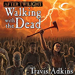 After Twilight: Walking with the Dead Audiobook