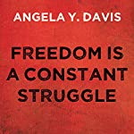 Freedom Is a Constant Struggle: Ferguson, Palestine, and the Foundations of a Movement | Angela Y. Davis