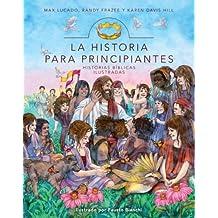 La Historia para principiantes: Historias bíblicas ilustradas (Historias Biblicas Ilustradas)