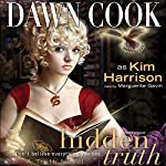 Hidden Truth: Truth Series, Book 2 | Dawn Cook aka Kim Harrison
