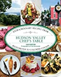 Hudson Valley River Valley Chef's Table, Juliana Sexton, 0762792167