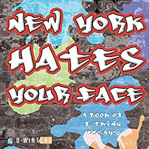New York Hates Your Face Audiobook