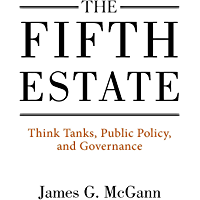 The Fifth Estate: Think Tanks, Public Policy, and Governance (English Edition)