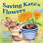 Saving Kate's Flowers | Cindy Sommer
