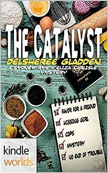 Sydney Rye: The Catalyst (Kindle Worlds Novella) by [Gladden, DelSheree]