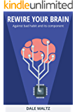 Rewire Your Brain: Against Bad Habit And Its Component