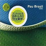 2005 by Pau Brasil (2005-01-08)
