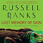 Lost Memory of Skin | Russell Banks