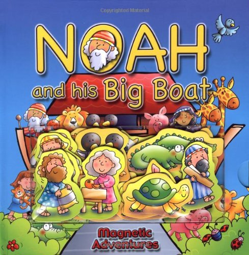 Noah and His Big Boat (Magnetic Adventures)