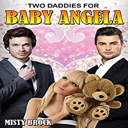 Two Daddies for Baby Angela (Ageplay Erotica)