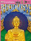Buddhism, Dorling Kindersley Publishing Staff and Philip Wilkinson, 0789498332