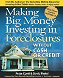 img - for Making Big Money Investing in Foreclosures: Without Cash or Credit book / textbook / text book