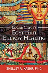 Edgar Cayce's Egyptian Energy Healing Kindle Edition