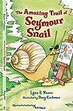 The Amazing Trail of Seymour Snail, Lynn E. Hazen, 0805086986