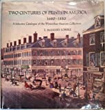 img - for Two Centuries of Prints in America, 1680-1880: A Selective Catalogue of the Winterthur Museum Collection by E. McSherry Fowble (1987-12-01) book / textbook / text book