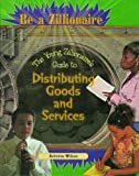 The Young Zillionaire's Guide to Distributing Goods and Services, Antoine Wilson, 0823932591