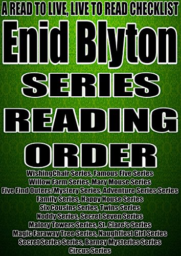 ENID BLYTON: SERIES READING ORDER: A READ TO LIVE, LIVE TO READ CHECKLIST[Magic Faraway Tree Series, Naughtiest Girl Series, Secret Series, Barney Mysteries Series, Circus Series] (Check Willow)