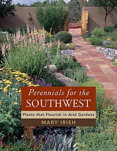 Perennials for the Southwest: Plants That Flourish in Arid ()