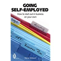 Going Self-employed: How to Start Out in Business on Your Own - and succeed!