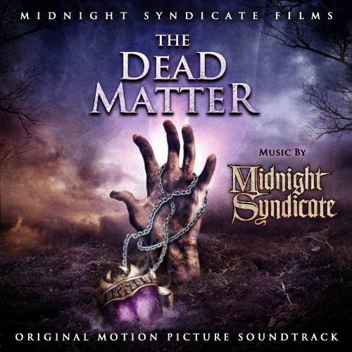 The Dead Matter: Original Motion Picture Soundtrack
