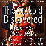 Under Her Boss's Desk 2: The Cuckold Discovered | Janessa Davenport