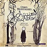 Onkel Montagues Schauergeschichten CD