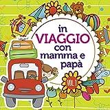 In Viaggio Con Mamma E Papa Vol 1