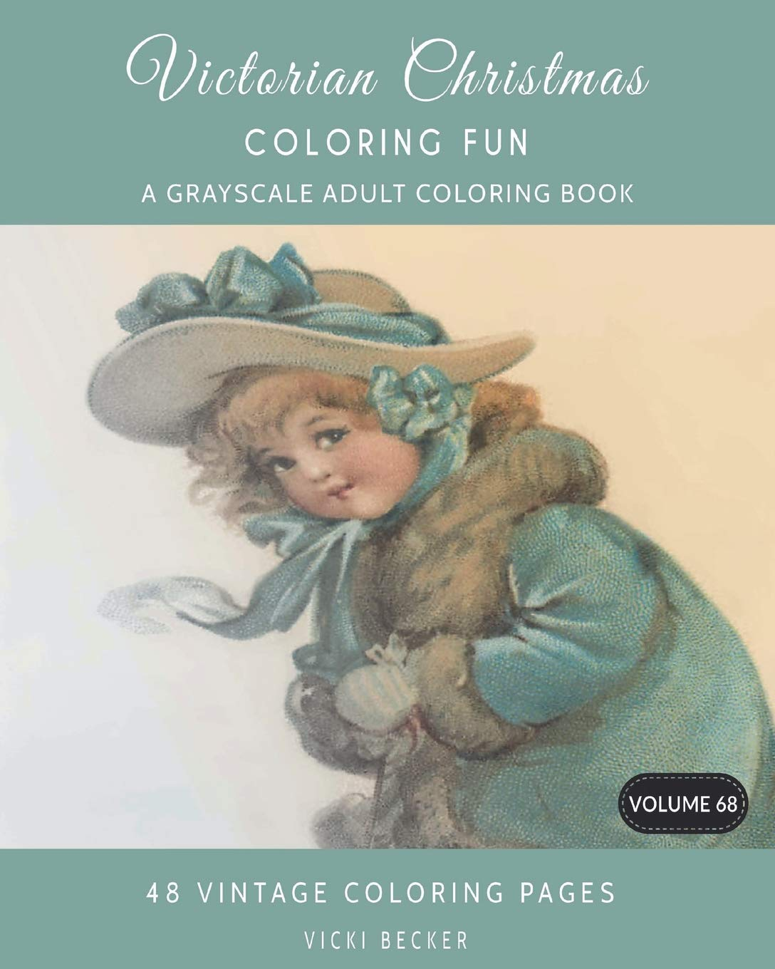 amazoncom victorian christmas coloring fun a grayscale adult coloring book grayscale coloring books volume 68 9781981510252 vicki becker books
