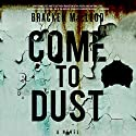 Come to Dust Audiobook by Bracken MacLeod Narrated by Alan I Ross