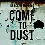 Come to Dust | Bracken MacLeod