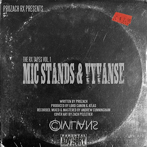 The Rx Tapes Vol 1 Mic Stands Vyvanse Explicit By Prozach On