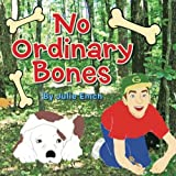 No Ordinary Bones, Julie Emch, 1481715577
