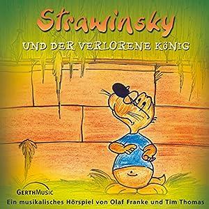 Strawinsky und der verlorene König (Strawinsky 5) Hörspiel
