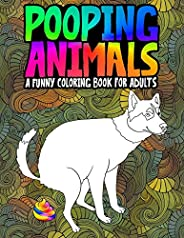 Pooping Animals: A Funny Coloring Book for Adults: An Adult Coloring Book for Animal Lovers for Stress Relief