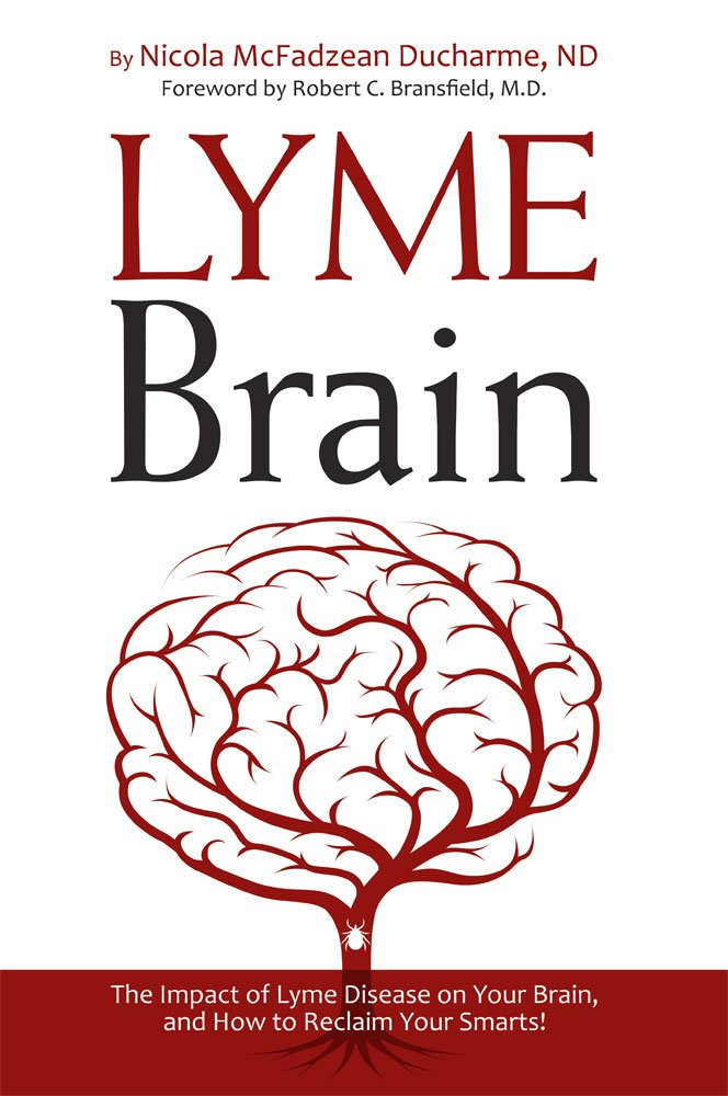 Lyme Brain  The Impact Of Lyme Disease On Your Brain And How To Reclaim Your Smarts  English Edition