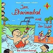 Im Schwimmbad / Der Unfall (Die wilden Zwerge 4) |  Meyer,  Lehmann,  Schulze