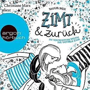 Zimt und zurück: Die verstauschten Welten der Victoria King (Zimt-Trilogie 2) Audiobook