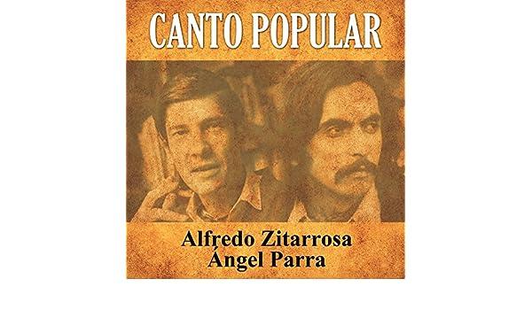 Canto Popular by Alfredo Zitarrosa y Ángel Parra on Amazon Music - Amazon.com