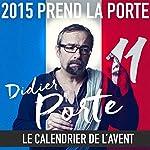 2015 prend la Porte - Le calendrier de l'avent du 1er au 15 juin 2015 | Didier Porte