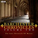 Anthony Trollope's The Barchester Chronicles: The Last Chronicle of Barset Radio/TV Program by Anthony Trollope Narrated by Tim Pigott-Smith,  full cast, Maggie Steed