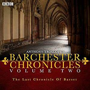 Anthony Trollope's The Barchester Chronicles: The Last Chronicle of Barset Radio/TV Program