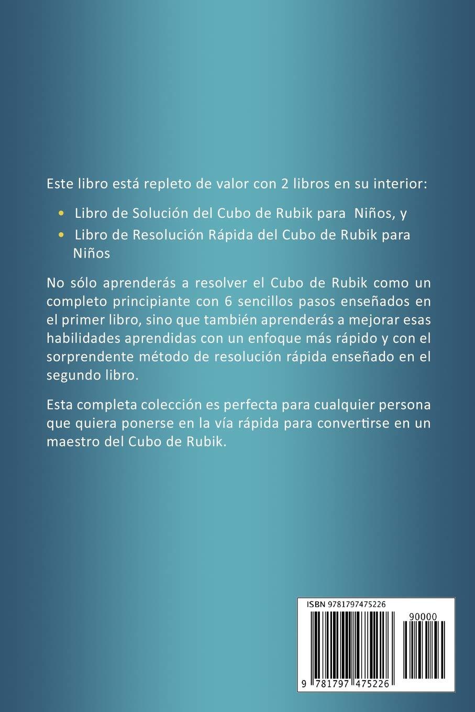 Colección Completa de Libros de Solución del Cubo de Rubik: Cómo Resolver el Cubo de Rubik para Niños + Resolución Rápida del Cubo de Rubik para ...