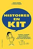 Histoires en kit: Cuisine, chambre, salle de bains… clients incroyables dans tous les rayons !