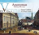 Ex Vienna: Anonymus (Habsburg Violin Music from Manuscript XIV 726 of the Minorite Monastery in Vienna) by Gunar Letzbor (2014-04-10)
